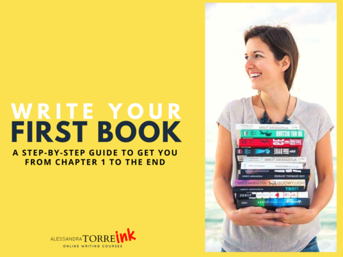 Writing Your First Book By Alessandra Torre Ink