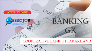 Banking Question for Cooperative Bank Uttarakhand - Attempt Quiz ( 8 March 2019)