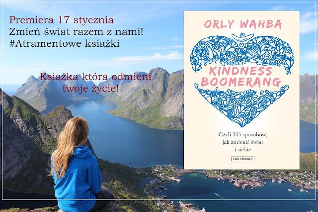 Kindness Boomerang. 365 sposobów jak zmienić świat i siebie
