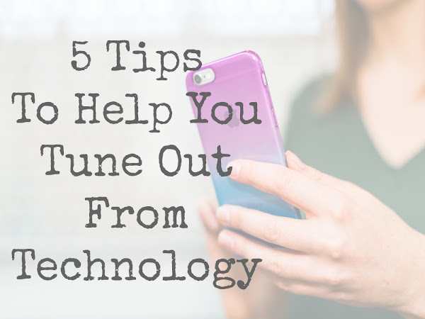 How To Tune Out From Technology