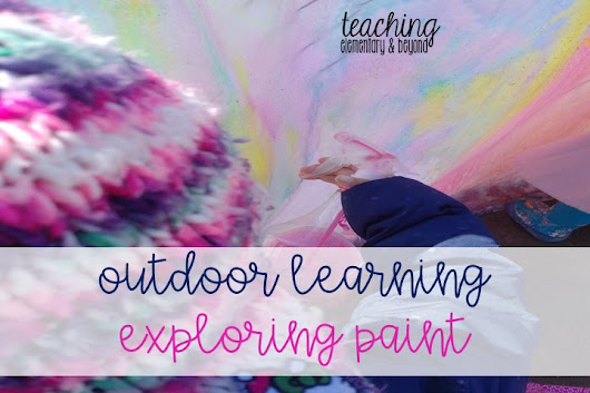 Outdoor Learning: Exploring Paint