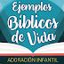 Adoración Infantil 2017 | Ejemplos Bíblicos de Vida | Folleto y Cuaderno de Actividades | PDF