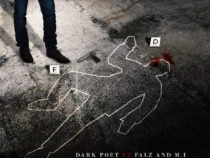 [MUSIC] Dark Poet – Ripple Effect Ft. M.I Abaga, Falz