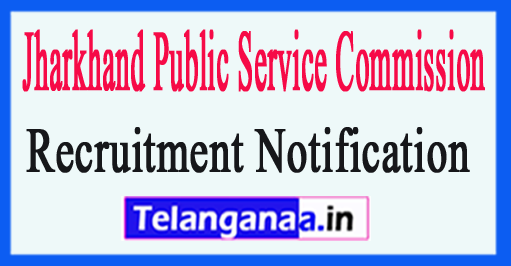 Jharkhand Public Service Commission JPSC Recruitment Notification 2017