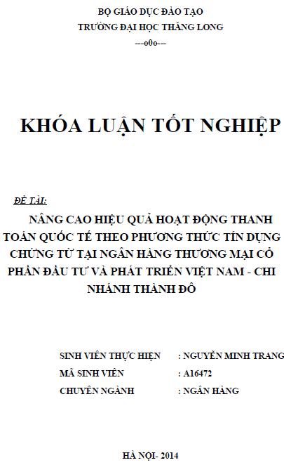 Nâng cao hiệu quả hoạt động thanh toán quốc tế theo phương thức tín dụng chứng từ tại Ngân hàng Thương mại Cổ phần Đầu tư và Phát triển Việt Nam Chi nhánh Thành Đô