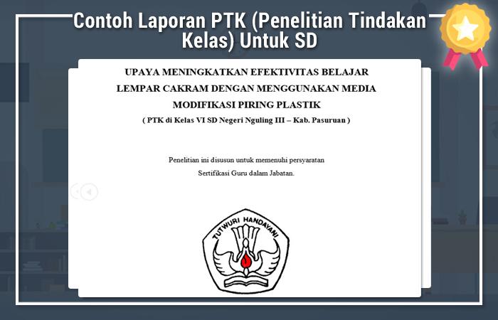 Contoh Laporan PTK (Penelitian Tindakan Kelas) Untuk SD