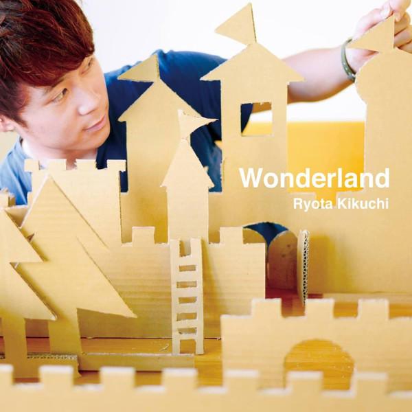 [Album] キクチリョウタ - Wonderland (2015.08.27/RAR/MP3)