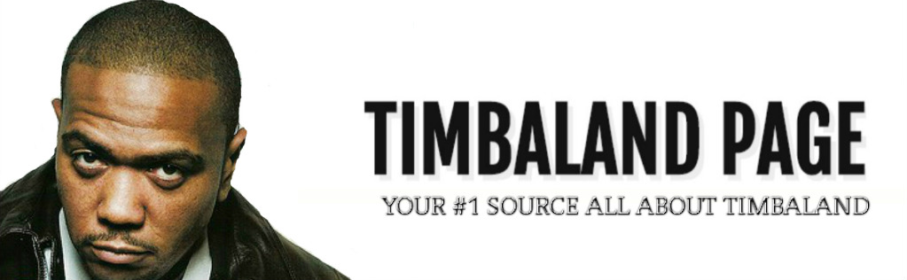 Timbaland Page // #1 Fansite