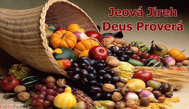 Jeová Jireh – Deus Proverá