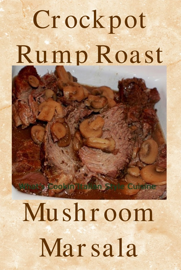 this is a slow cooker rump roast fork tender in a crock pot with a marsala sauce mushroom gravy that it makes while slow cooking till fork tender . this beef is sliced thick so not to fall apart its so easy to make and melts in your mouth fork tender