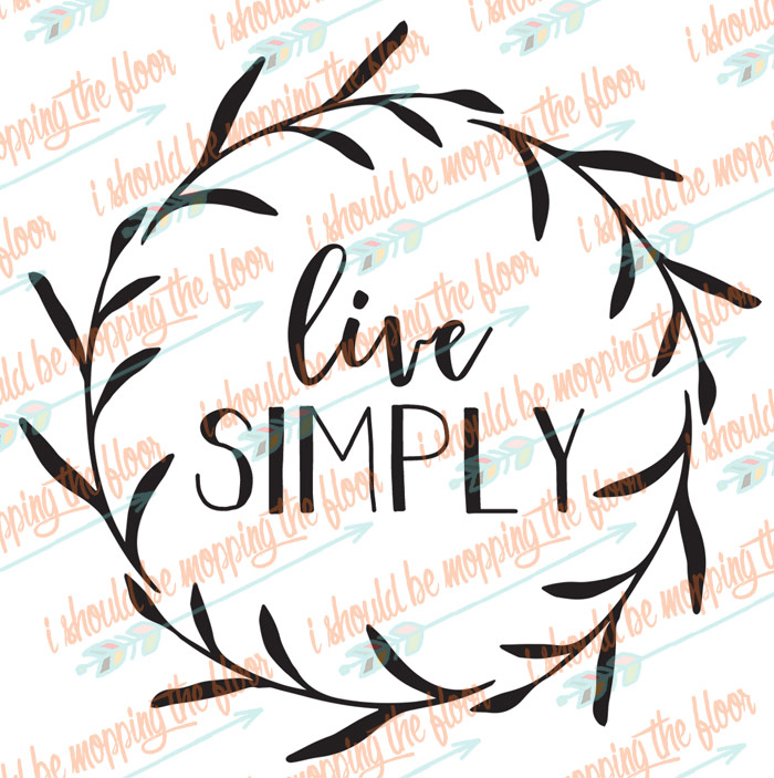 Live Simply Cut File