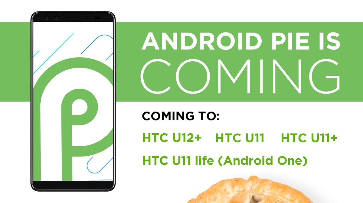 Android Pie for the HTC U12+, U11+, U11, and U11 life (Android One).