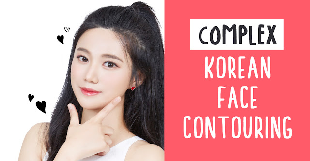 Complex Korean Face Contouring for Your Perfect Selfie