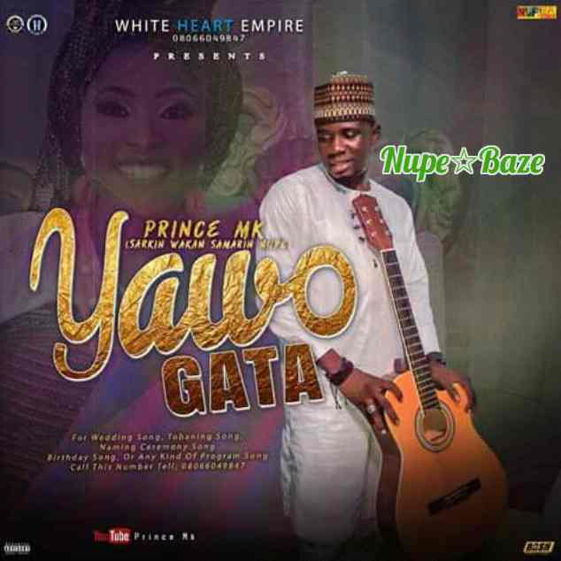 Gata Yawo Mp3 Music Download Nupe Wedding Music Of Prince Mk