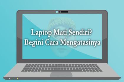 Laptop Mati Sendiri, Begini Cara Mengatasinya