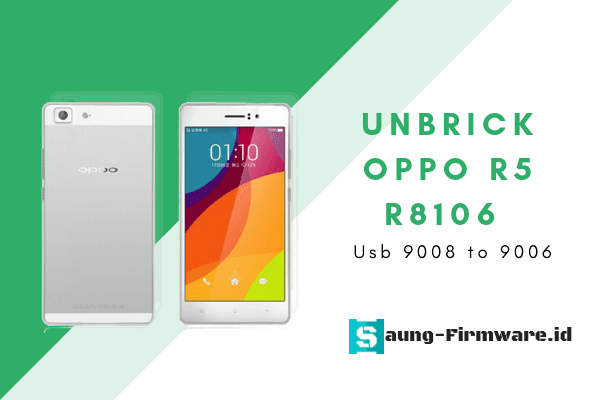 Firmware Unbrick Oppo R5 R8106 Usb 9008/9006 Tested