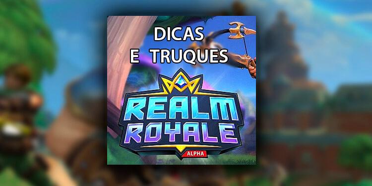 Lista gigante de dicas e truques que com certeza ajudarão a melhorar seu gameplay no battle royale do momento Realm Royale!