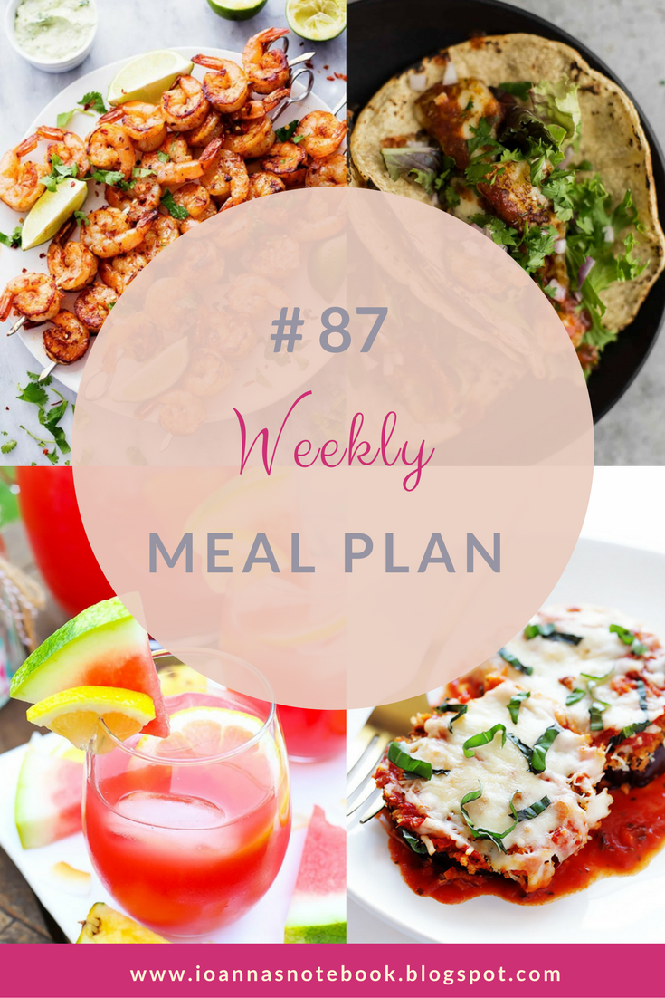 Το Μενού της Εβδομάδας / Weekly Meal Plan # 87 - Ioanna's Notebook