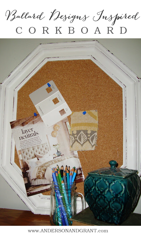 Check out this amazing Ballard Designs inspired corkboard that cost just $5!  www.andersonandgrant.com