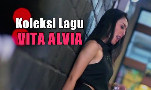 Koleksi Lagu Terbaik Vita Alvia Yang Paling Banyak Dicari