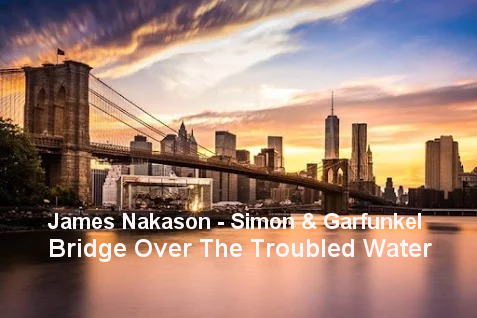 Bridge Over The Trouble Water (Cover Version of Simon & Garfunkel)
