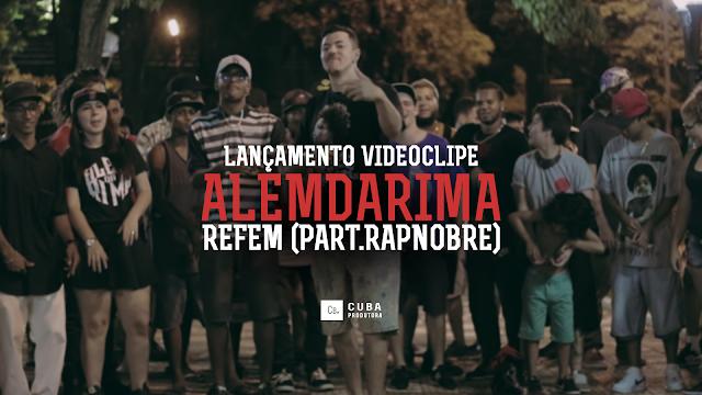 """Alemdarima lança o clipe """"Refem"""" com participação do Rapnobre"""