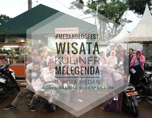 #MedanBlogFest, Wisata Kuliner Melegenda di Kota Medan