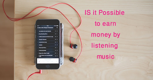 Earn money for listening music - Earn by doing something you already do