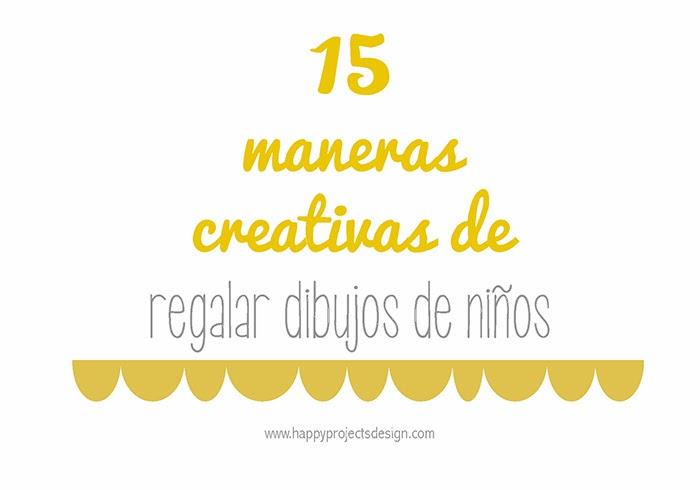 15 maneras creativas de regalar dibujos de niños