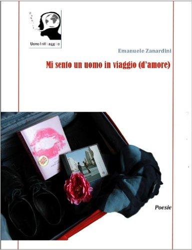Mi sento un uomo in viaggio (d'amore), Emanuele Zanardini  - Gli scrittori della porta accanto
