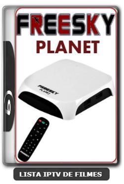 Freesky Planet 4K IPTV Nova Atualização Correção do Código de Acesso V1.0.337 - 10-03-2020