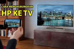 Cara Menyambungkan HP Android ke TV Tanpa Ribet dan Mudah
