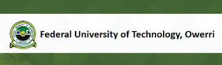 Federal University Of Technology Owerri (FUTO) First Batch Admission List Is Out - 2016/2017