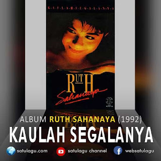 Lagu Ruth Sahanaya Album Kaulah Segalanya Mp3