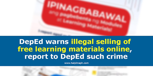 DepEd warns illegal selling of free learning materials online, report to DepEd such crime
