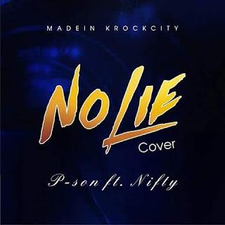 Music: P-son X Nifty Breezy - No Lie (Cover)