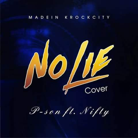 Music: P-son X Nifty Breezy - No Lie (Cover)