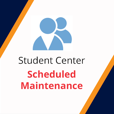Poster announcing outage.  Text: Student Center Scheduled Maintenance