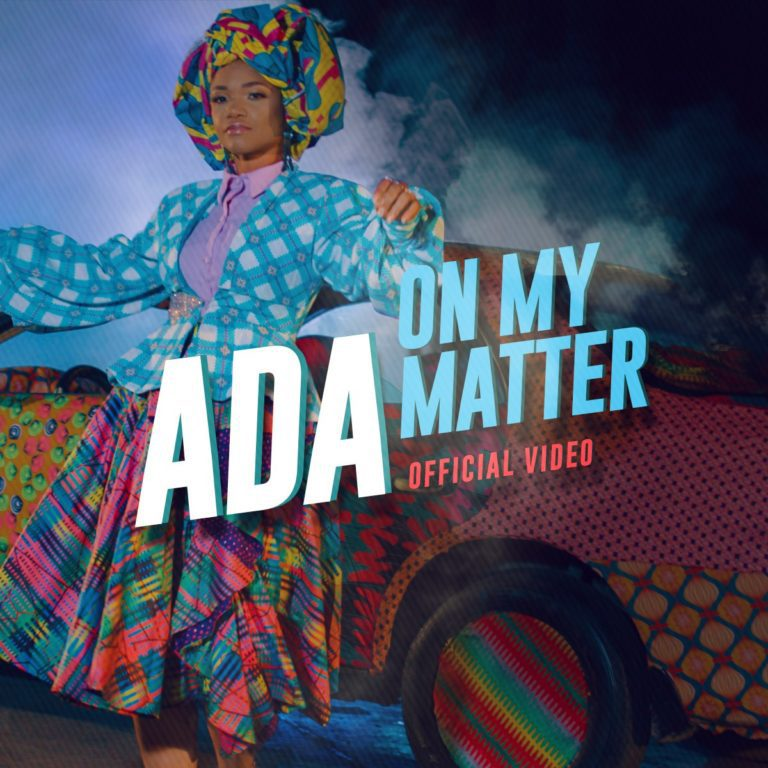 DOWNLOAD AUDIO+VIDEO: ADA - On My Matter (mp3 download