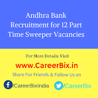 Andhra Bank Recruitment for 12 Part Time Sweeper Vacancies