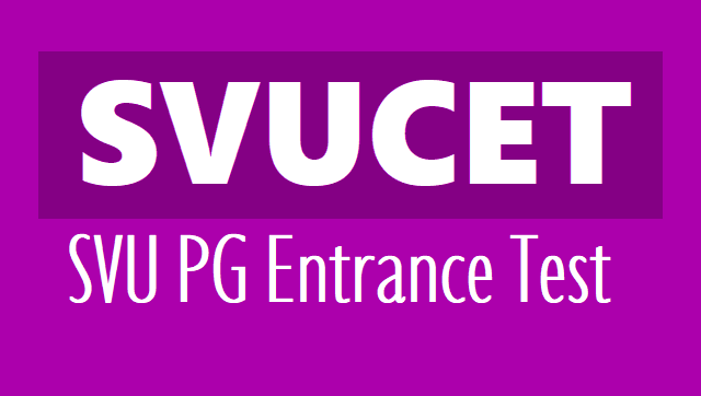 svucet 2019,svu pgcet 2019 notification,schedule,svu pg entrance test,sri venkateswara university entrance test,eligibility,online application,registration fee,how to apply,hall tickets,results,last date,exam date