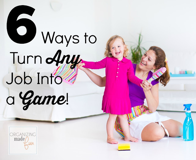6 Ways To Turn Any Job Into A Game! :: OrganizingMadeFun.com