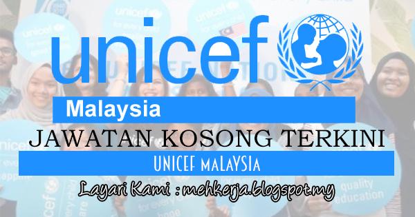 Jawatan Kosong Terkini 2017 di UNICEF Malaysia mehkerja