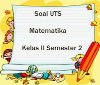Soal UTS Matematika Kelas 2 Semester 2 plus Kunci Jawaban