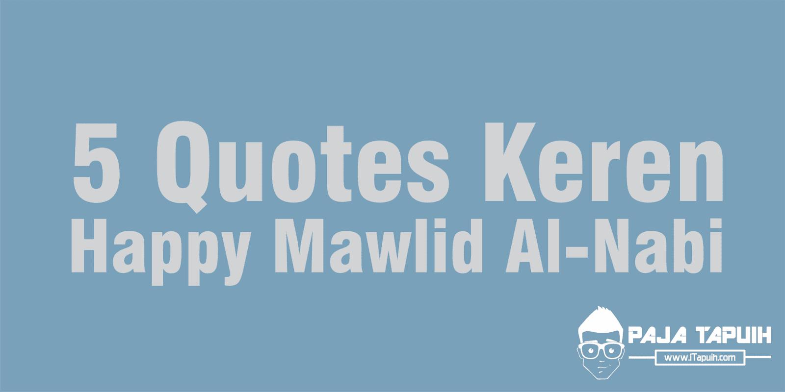 5 Quotes Keren Tentang Happy Mawlid Nabi