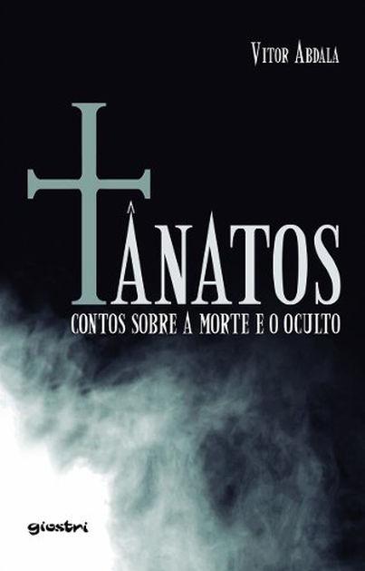 Participe e concorra ao livro Tânatos - contos sobre a morte e o oculto a3fabb6937366