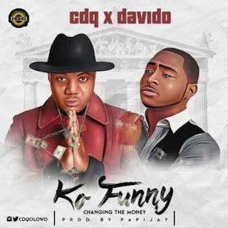 CDQ Ft. Davido - Ko Funny.mp3