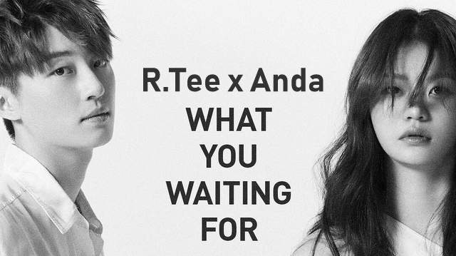 R.Tee x Anda - What You Waiting For dan Terjemahan