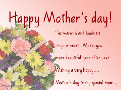Happy Mother day wishes for mother: the warmth and kindness of your heart