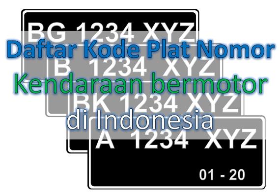atau biasa juga disebut dengan Kode Plat Nomor Kendaraan yaitu sebuah lempengan Plat ber Daftar Kode Plat Nomor Kendaraan banyak sekali kawasan di Indonesia